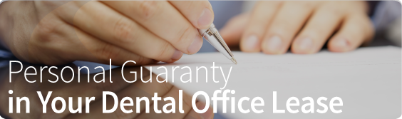 Personal Guaranty in Your Dental Office Lease