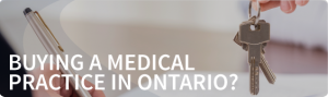 Buying a Medical Practice in Ontario?